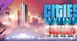 Cities Skylines Concerts Free Download PC Game