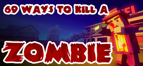69 Ways to Kill a Zombie Free Download PC Game