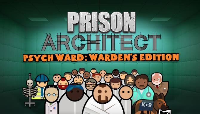 Prison Architect – Psych Ward: Warden's Edition Free Download